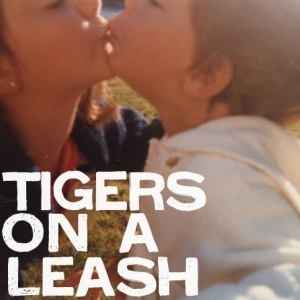 Tigers On A Leash demo submission