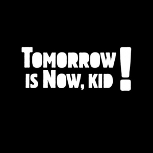 Tomorrow Is Now, Kid! demo submission